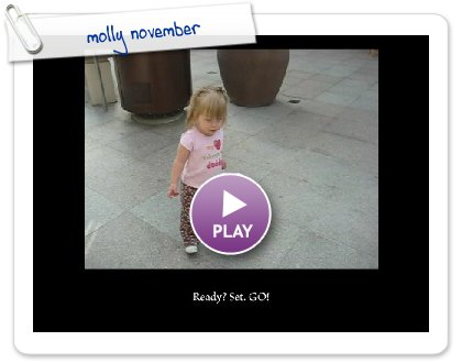 Click to play this Smilebox slideshow: molly november