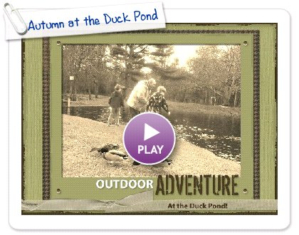Click to play this Smilebox scrapbook: Autumn at the Duck Pond