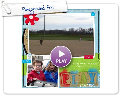 Click to play this Smilebox scrapbook: Playground fun