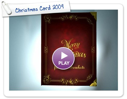 Click to play this Smilebox greeting: Christmas Card 2009
