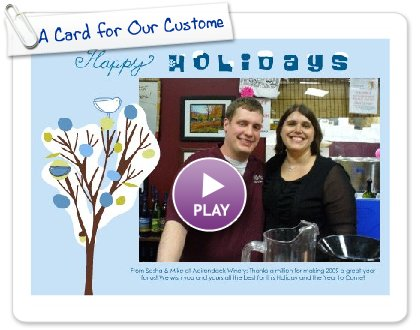 Click to play this Smilebox greeting: A Card for Our Customers
