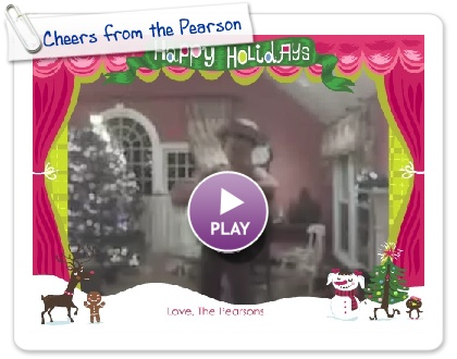 Click to play this Smilebox greeting: Cheers from the Pearsons