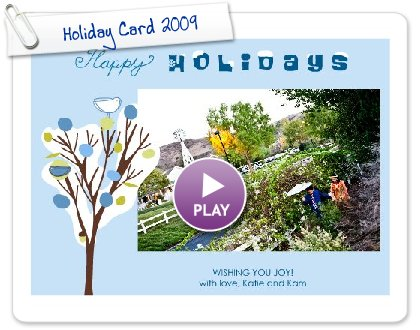 Click to play this Smilebox greeting: Holiday Card 2009