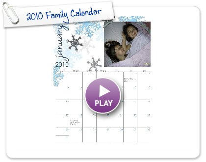 Click to play this Smilebox calendar: 2010 Family Calendar