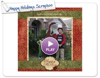 Click to play this Smilebox scrapbook: Happy Holidays Scrapbook