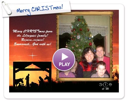 Click to play this Smilebox slideshow: Merry CHRISTmas!