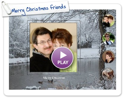 Click to play this Smilebox greeting: Merry Christmas friends