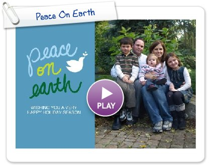 Click to play this Smilebox greeting: Peace On Earth