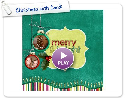 Click to play this Smilebox scrapbook: Christmas with Candi