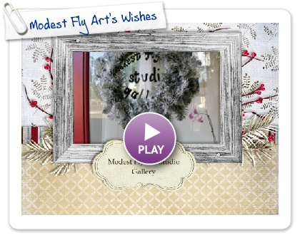 Click to play this Smilebox slideshow: Modest Fly Art's Wishes