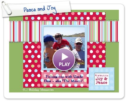 Click to play this Smilebox scrapbook: Peace and Joy