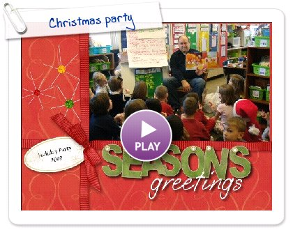 Click to play this Smilebox scrapbook: Christmas party