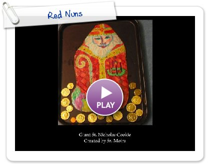 Click to play this Smilebox slideshow: Red Nuns