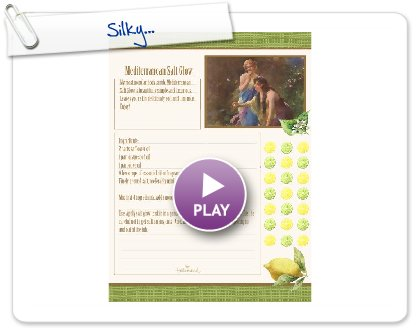 Click to play this Smilebox recipe: Silky...