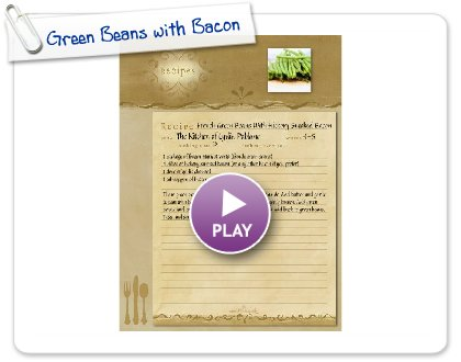 Click to play this Smilebox recipe: Green Beans with Bacon