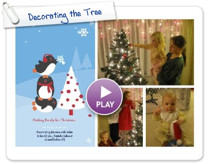 Click to play this Smilebox greeting: Decorating the Tree