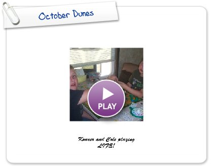 Click to play this Smilebox photobook: October Dunes