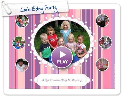 Click to play this Smilebox collage: Em's Bday Party