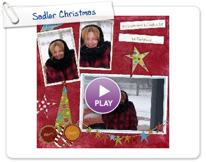 Click to play this Smilebox scrapbook: Sadler Christmas