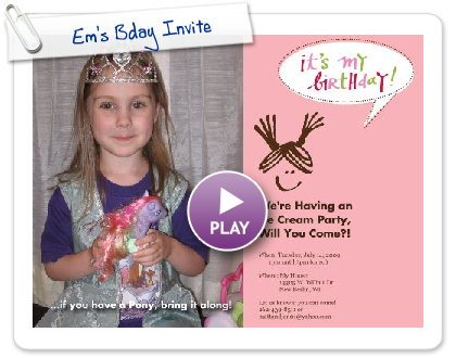 Click to play this Smilebox invite: Em's Bday Invite