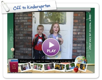 Click to play this Smilebox collage: Off to Kindergarten