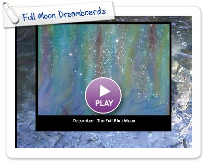 Click to play this Smilebox slideshow: Full Moon Dreamboards