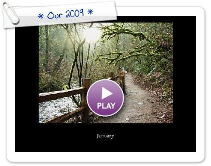 Click to play this Smilebox slideshow: * Our 2009 *