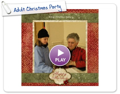 Click to play this Smilebox scrapbook: Adult Christmas Party