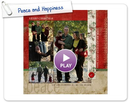 Click to play this Smilebox scrapbook: Peace and Happiness