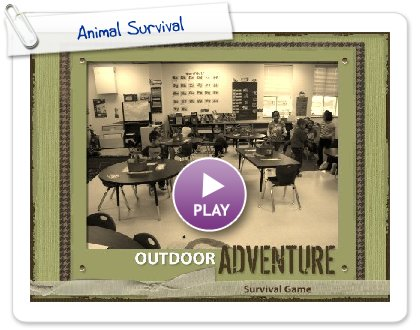 Click to play this Smilebox scrapbook: Animal Survival