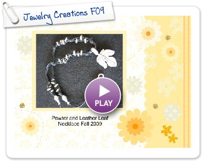 Click to play this Smilebox scrapbook: Jewelry Creations F09