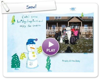 Click to play this Smilebox slideshow: Snow!