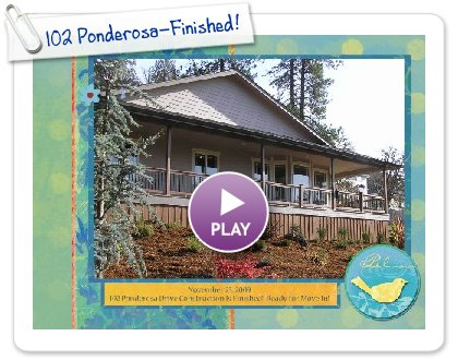 Click to play this Smilebox scrapbook: 102 Ponderosa-Finished!