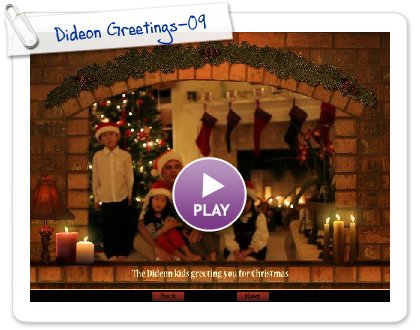 Click to play this Smilebox slideshow: Dideon Greetings-09