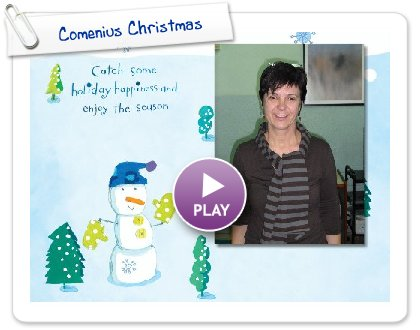 Click to play this Smilebox slideshow: Comenius Christmas