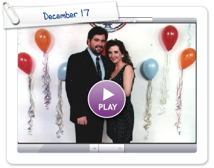Click to play this Smilebox slideshow: December 17
