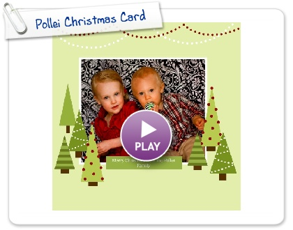 Click to play this Smilebox scrapbook: Pollei Christmas Card