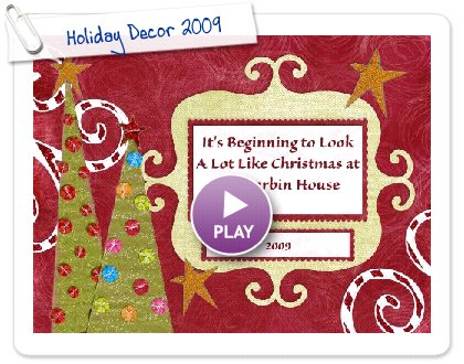 Click to play this Smilebox slideshow: Holiday Decor 2009