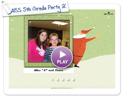 Click to play this Smilebox slideshow: ABS 5th Grade Party 2009