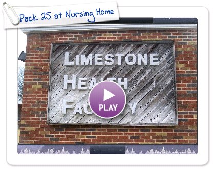 Click to play this Smilebox slideshow: Pack 25 at Nursing Home