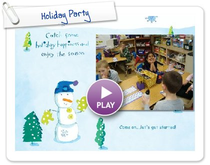 Click to play this Smilebox slideshow: Holiday Party