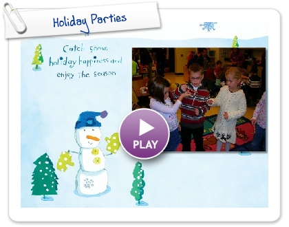 Click to play this Smilebox slideshow: Holiday Parties