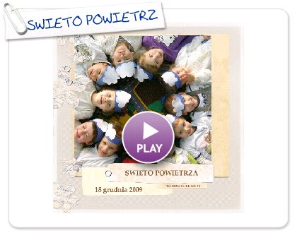 Click to play this Smilebox photobook: SWIETO POWIETRZA