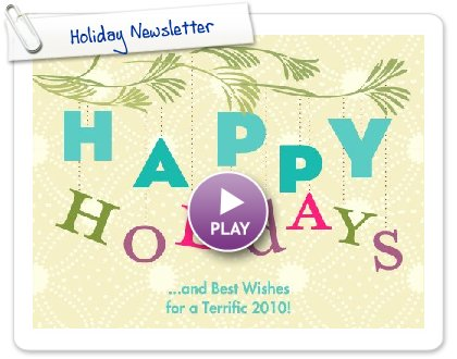 Click to play this Smilebox greeting: Holiday Newsletter