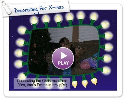 Click to play this Smilebox slideshow: Decorating for X-mas