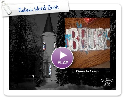 Click to play this Smilebox slideshow: Believe Word Book