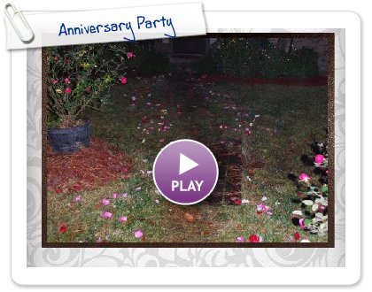 Click to play this Smilebox slideshow: Anniversary Party