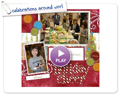 Click to play this Smilebox scrapbook: celebrations around worl