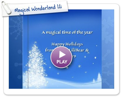 Click to play this Smilebox photobook: Magical Wonderland lili