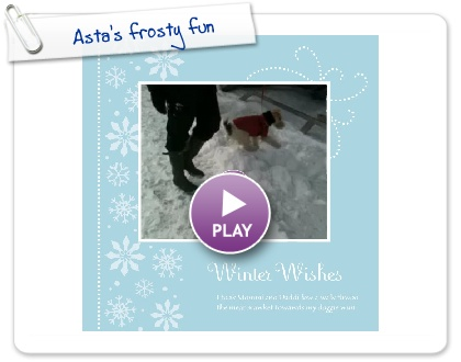 Click to play this Smilebox photobook: Asta's frosty fun